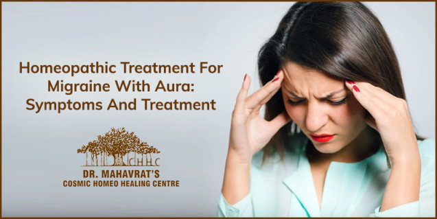 Homeopathic Treatment For Migraine With Aura: Symptoms And Treatment